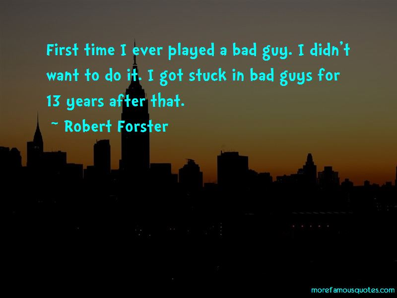 Robert Forster Quotes Pictures 2