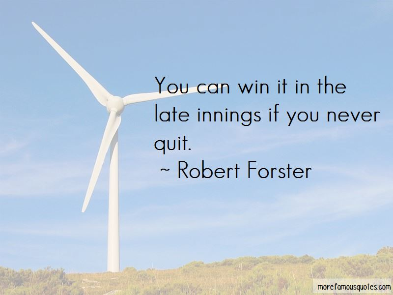 Robert Forster Quotes Pictures 3