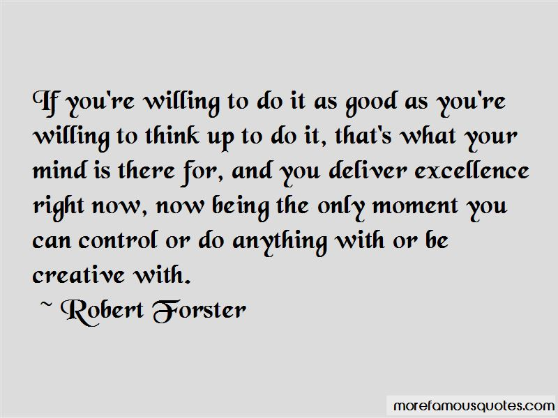 Robert Forster Quotes Pictures 4