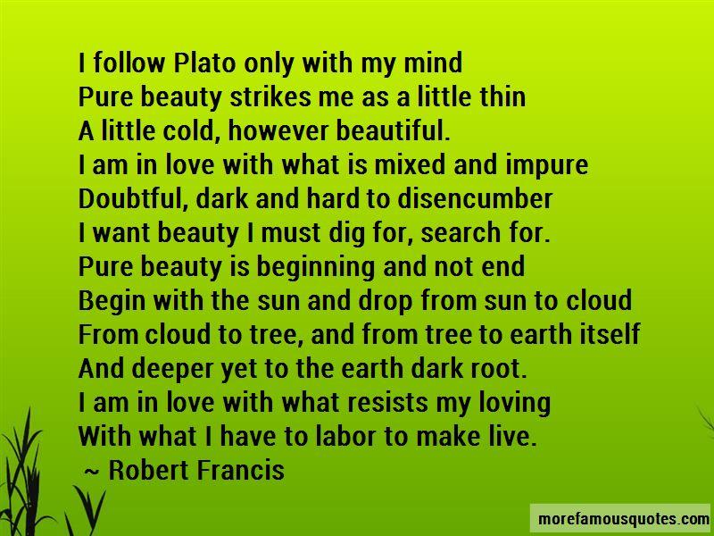 Robert Francis Quotes