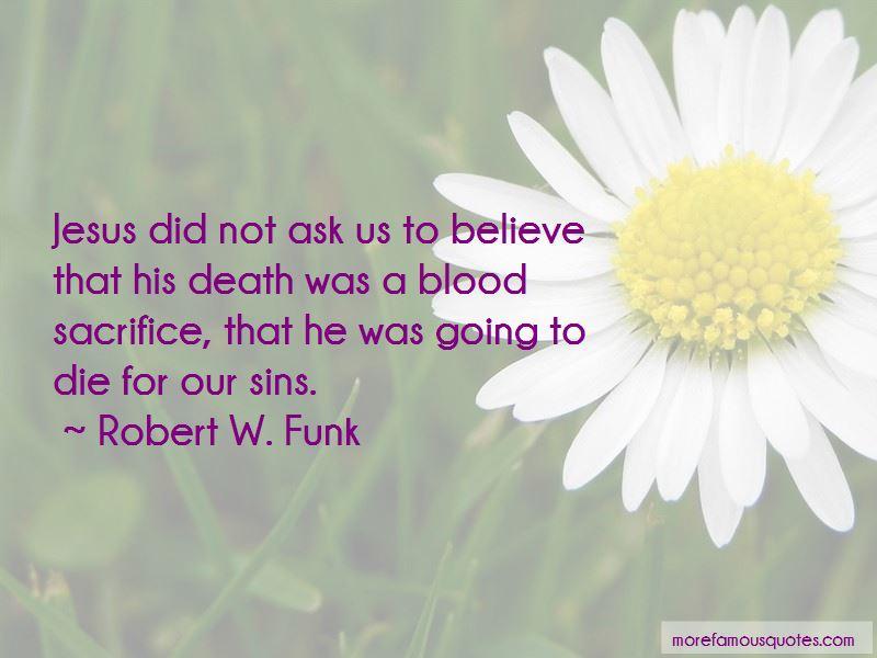 Robert W. Funk Quotes