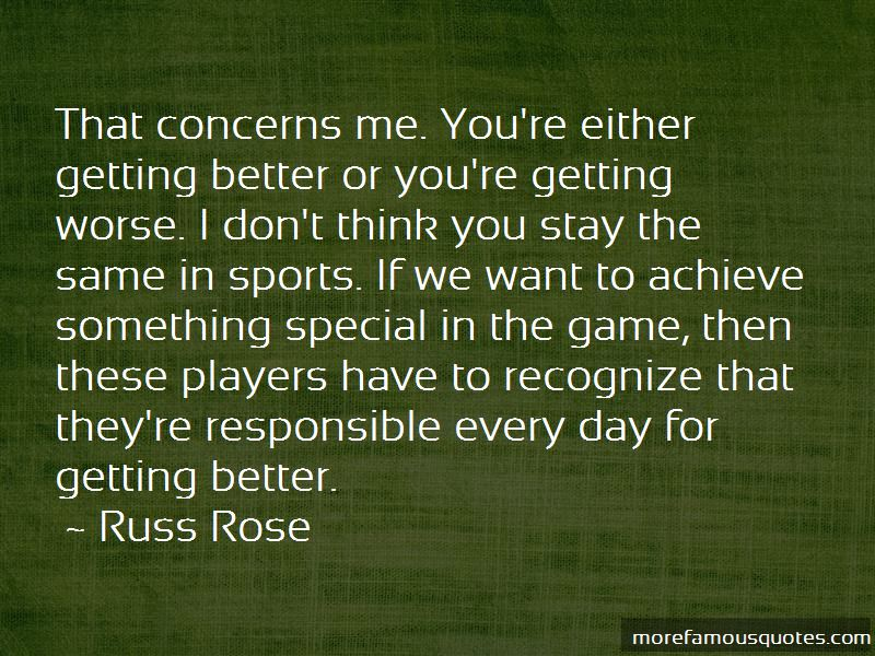 Russ Rose Quotes Pictures 2