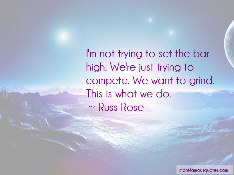 Russ Rose Quotes Pictures 3