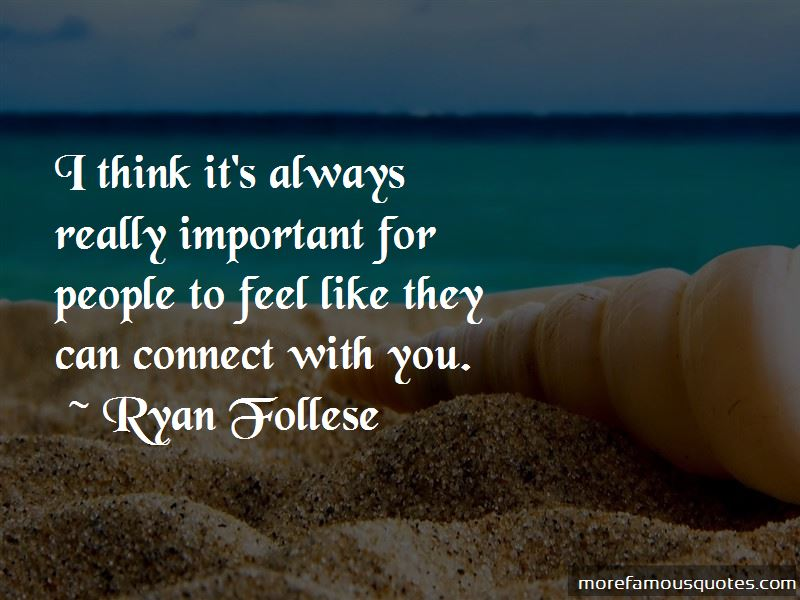 Ryan Follese Quotes Pictures 4