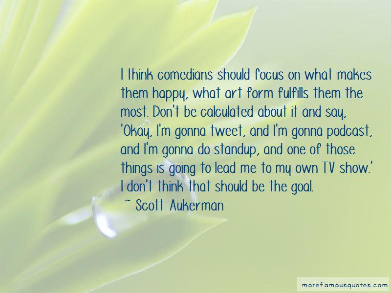 Scott Aukerman Quotes