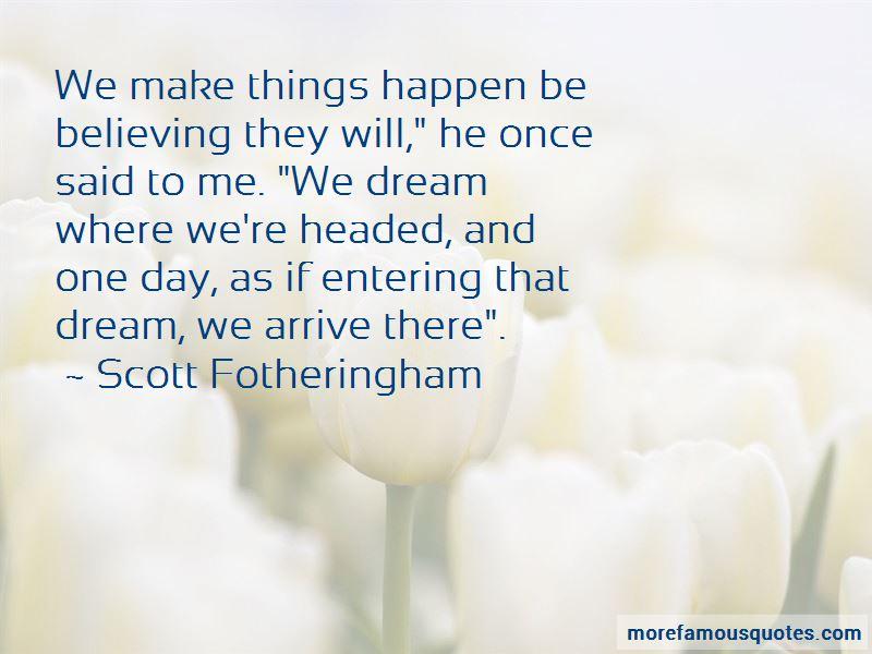 Scott Fotheringham Quotes