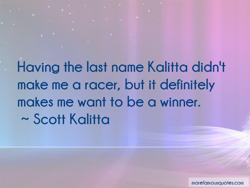 Scott Kalitta Quotes
