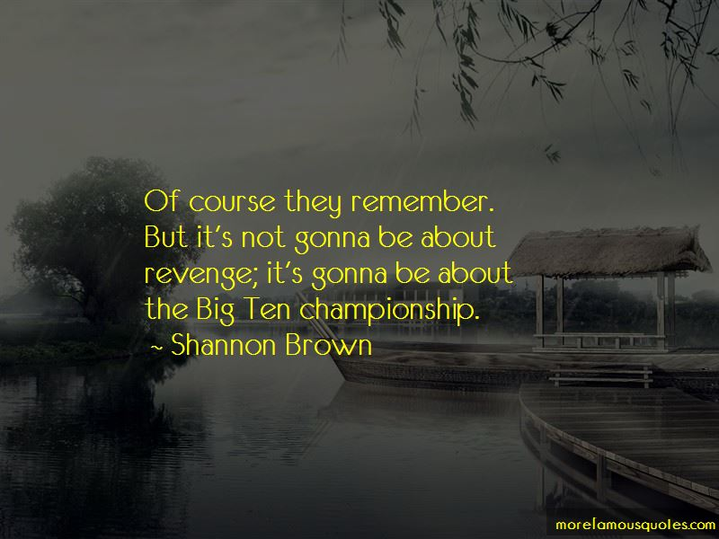 Shannon Brown Quotes
