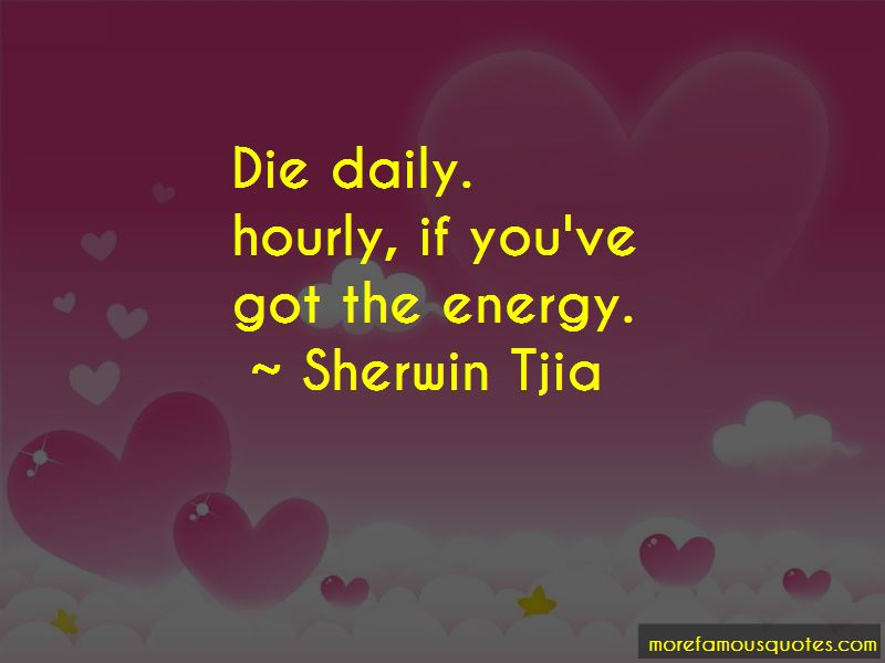 Sherwin Tjia Quotes