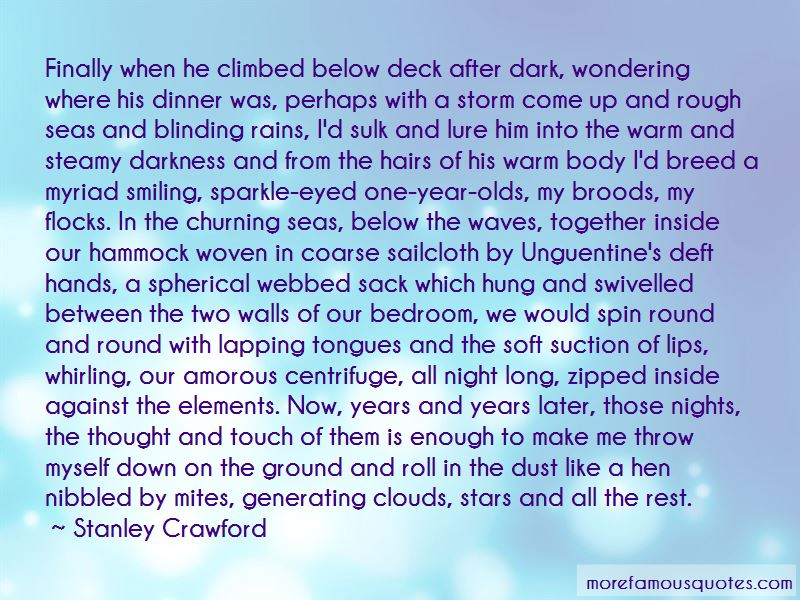 Stanley Crawford Quotes