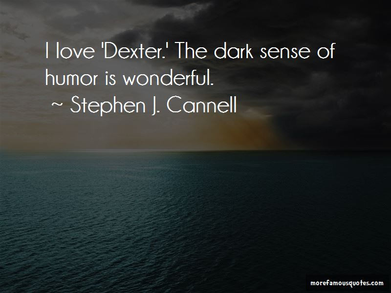 Stephen J. Cannell Quotes Pictures 4