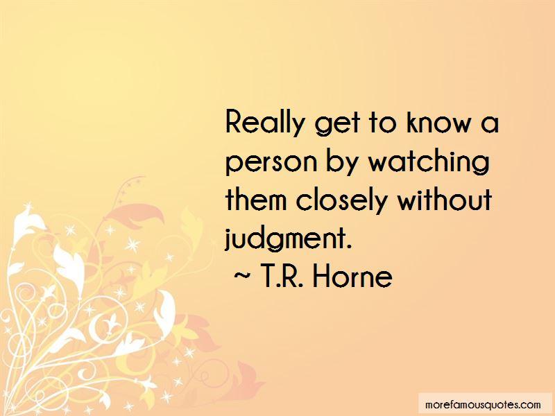 T.R. Horne Quotes