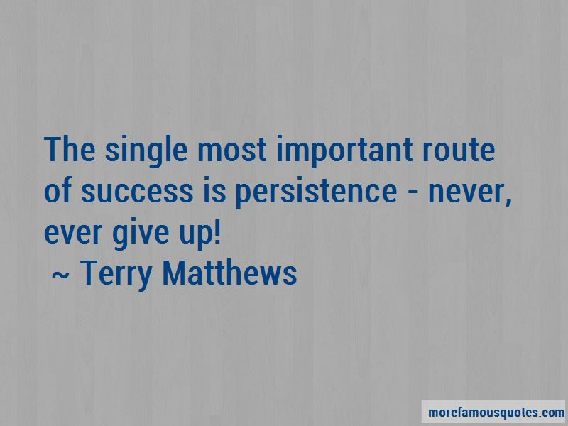 Terry Matthews Quotes Pictures 3