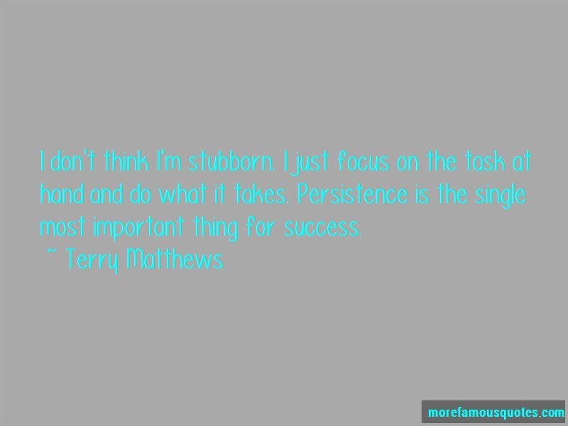 Terry Matthews Quotes