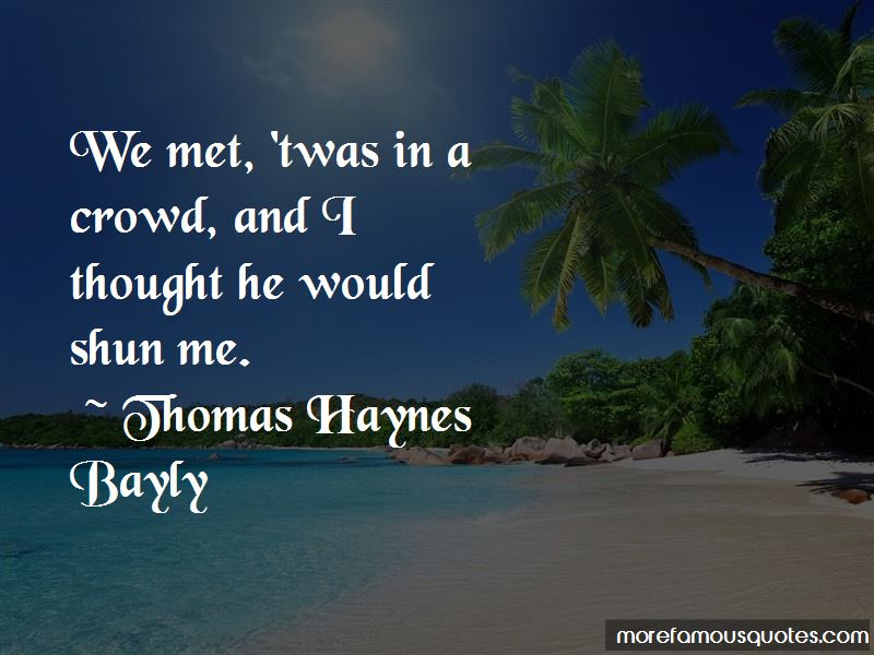 Thomas Haynes Bayly Quotes Pictures 3
