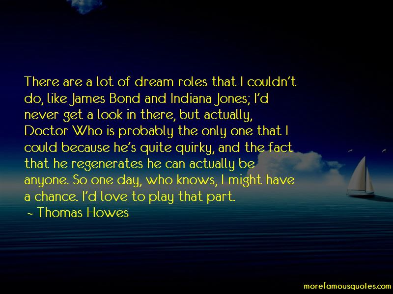 Thomas Howes Quotes Pictures 3