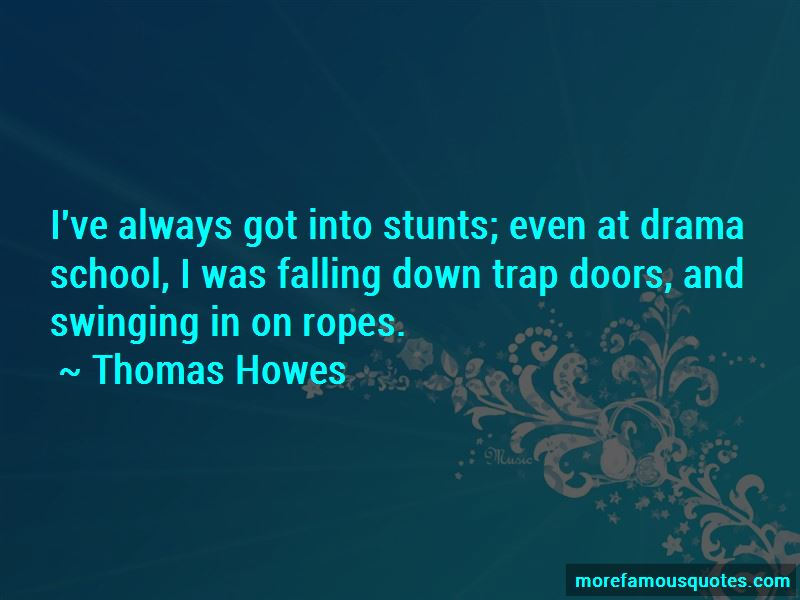 Thomas Howes Quotes Pictures 4
