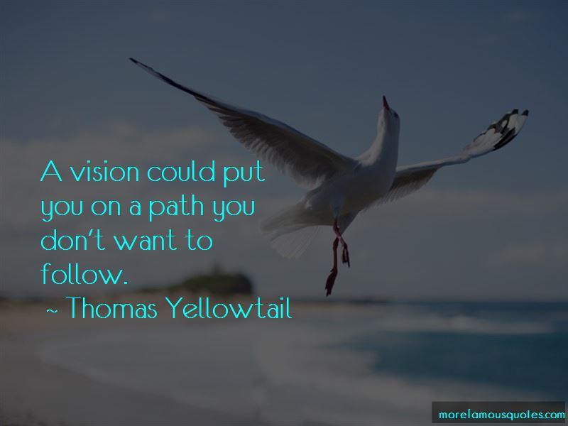 Thomas Yellowtail Quotes Pictures 2