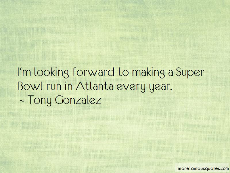Tony Gonzalez Quotes Pictures 3