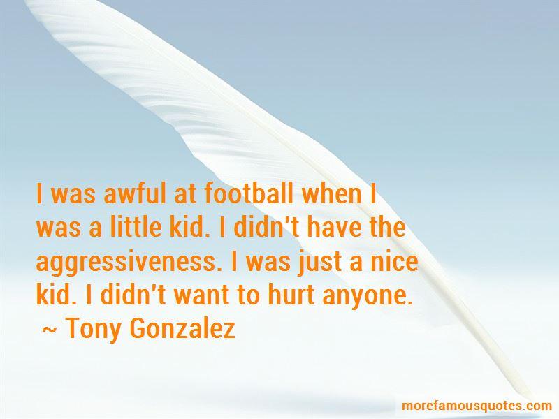 Tony Gonzalez Quotes Pictures 4