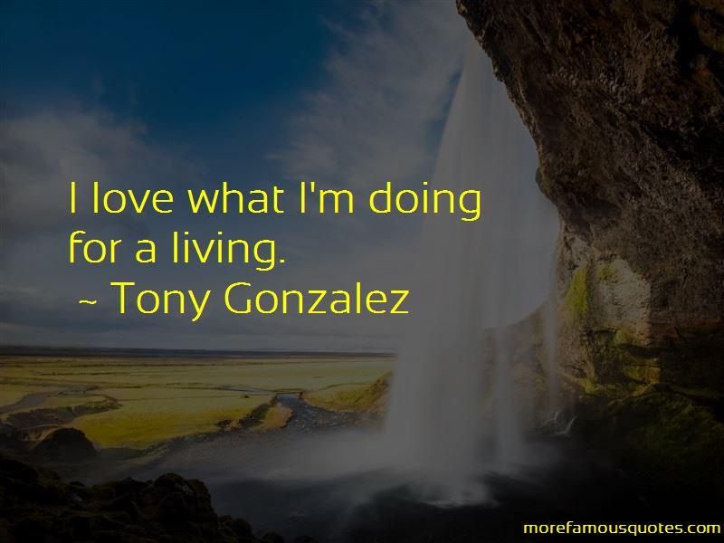Tony Gonzalez Quotes
