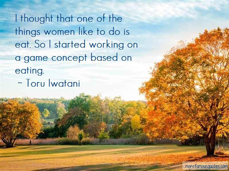 Toru Iwatani Quotes Pictures 2