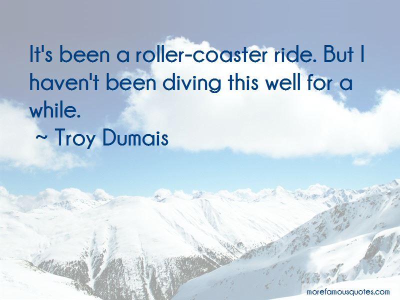 Troy Dumais Quotes Pictures 3