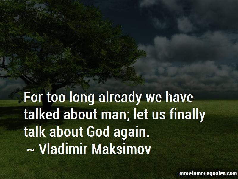 Vladimir Maksimov Quotes