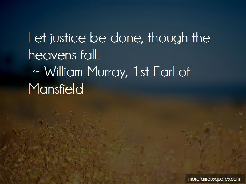William Murray, 1st Earl Of Mansfield Quotes Pictures 4