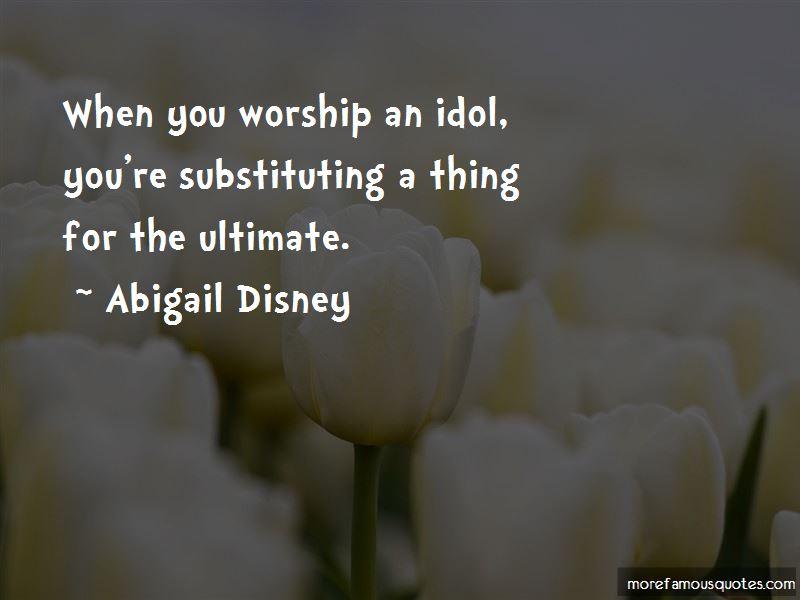 Abigail Disney Quotes Pictures 3