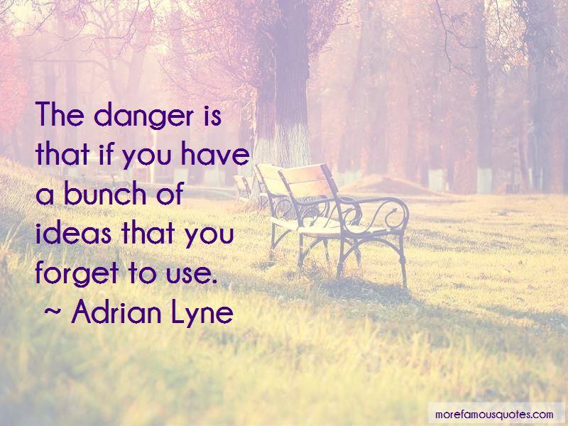 Adrian Lyne Quotes Pictures 3