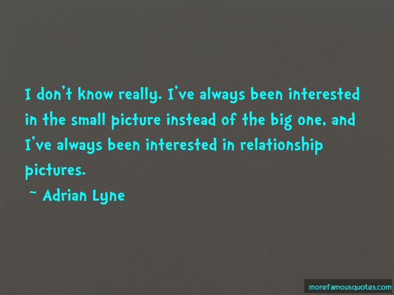Adrian Lyne Quotes Pictures 4