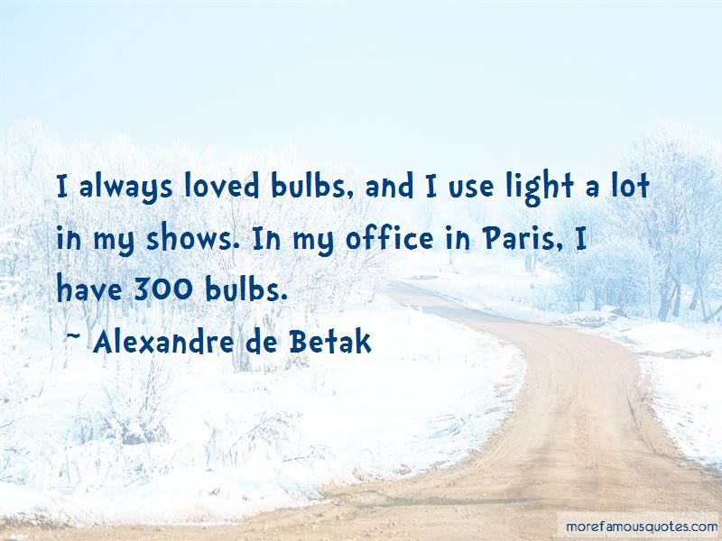 Alexandre De Betak Quotes