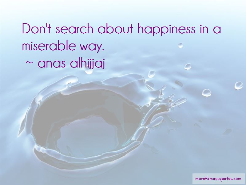 Anas Alhijjaj Quotes