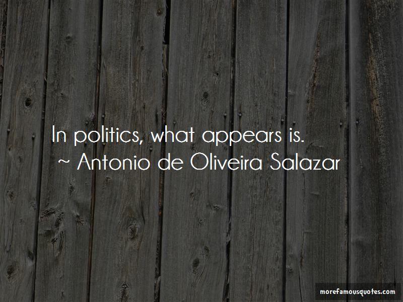 Antonio De Oliveira Salazar Quotes Pictures 2