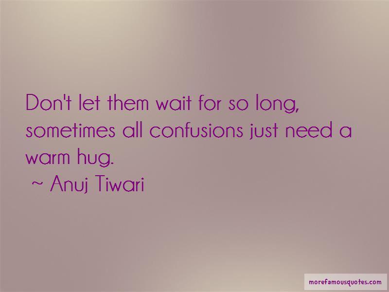 Anuj Tiwari Quotes Pictures 3