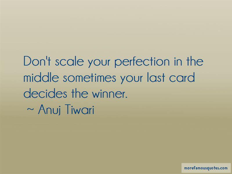 Anuj Tiwari Quotes