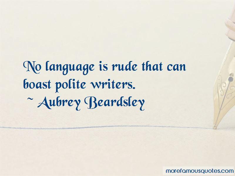 Aubrey Beardsley Quotes