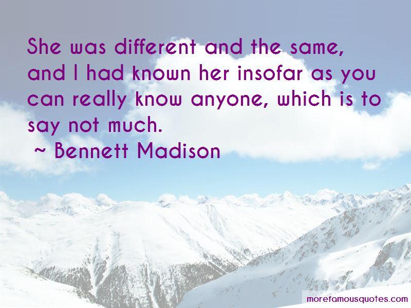 Bennett Madison Quotes