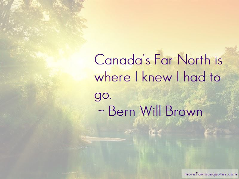 Bern Will Brown Quotes Pictures 2
