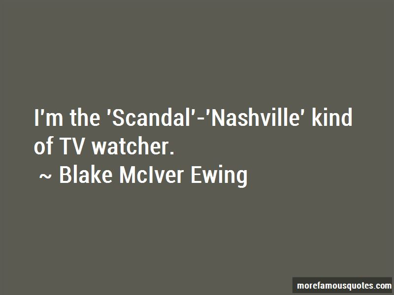Blake McIver Ewing Quotes