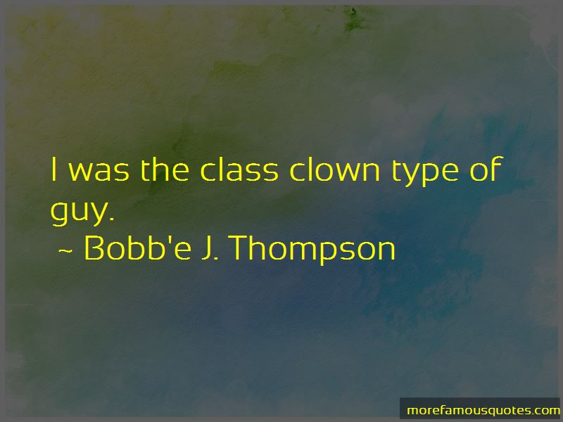 Bobb'e J. Thompson Quotes