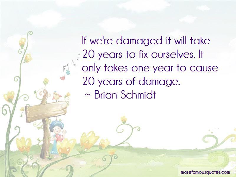 Brian Schmidt Quotes