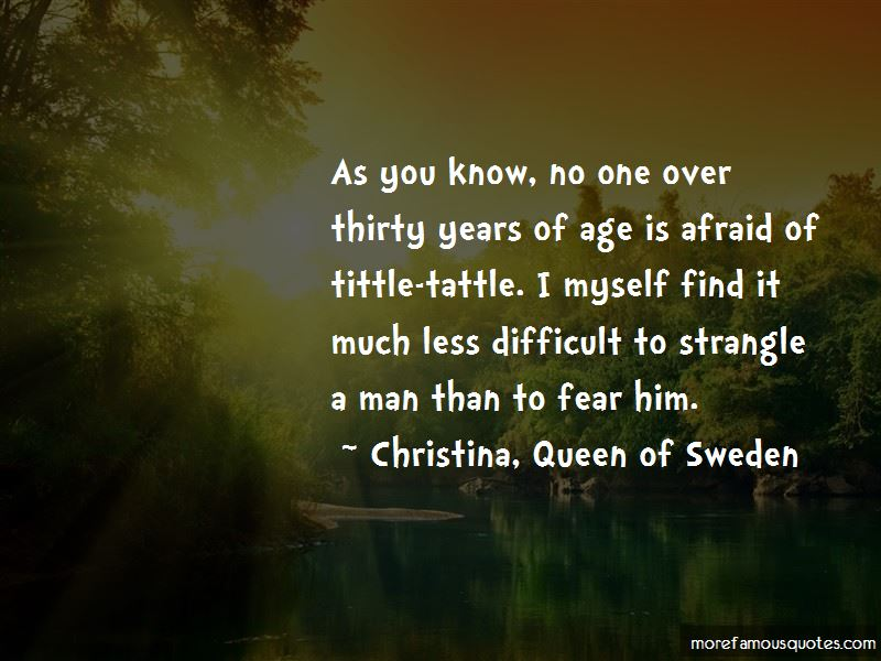Christina, Queen Of Sweden Quotes Pictures 3