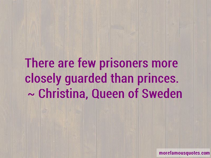 Christina, Queen Of Sweden Quotes Pictures 4