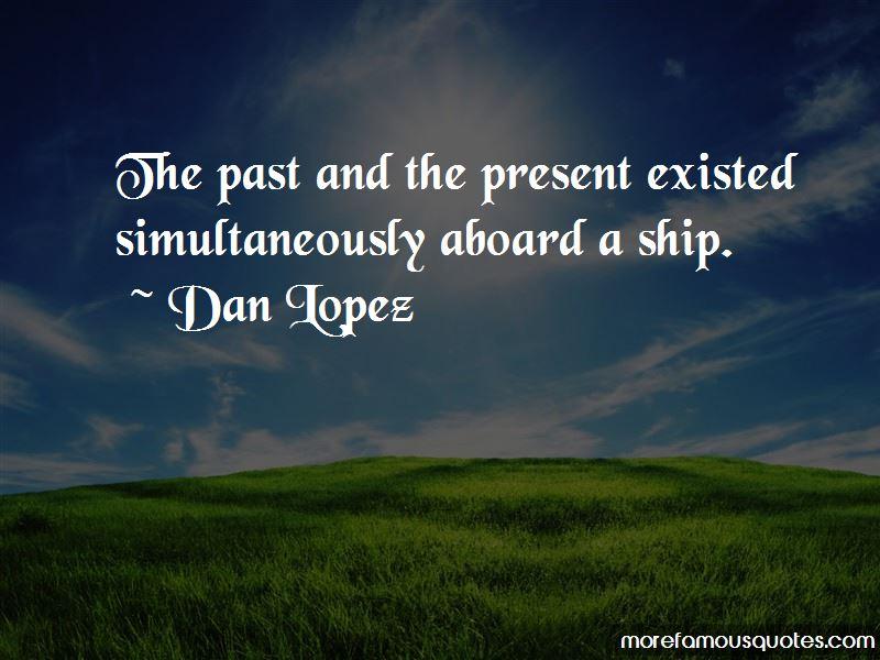 Dan Lopez Quotes Pictures 2