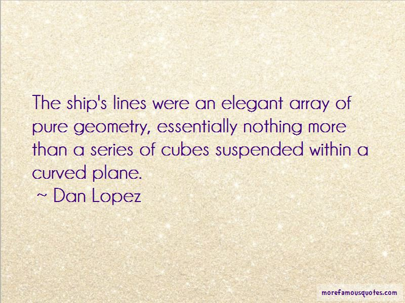 Dan Lopez Quotes Pictures 3