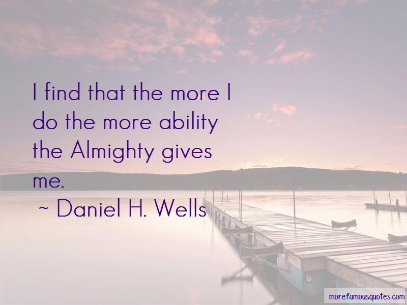 Daniel H. Wells Quotes