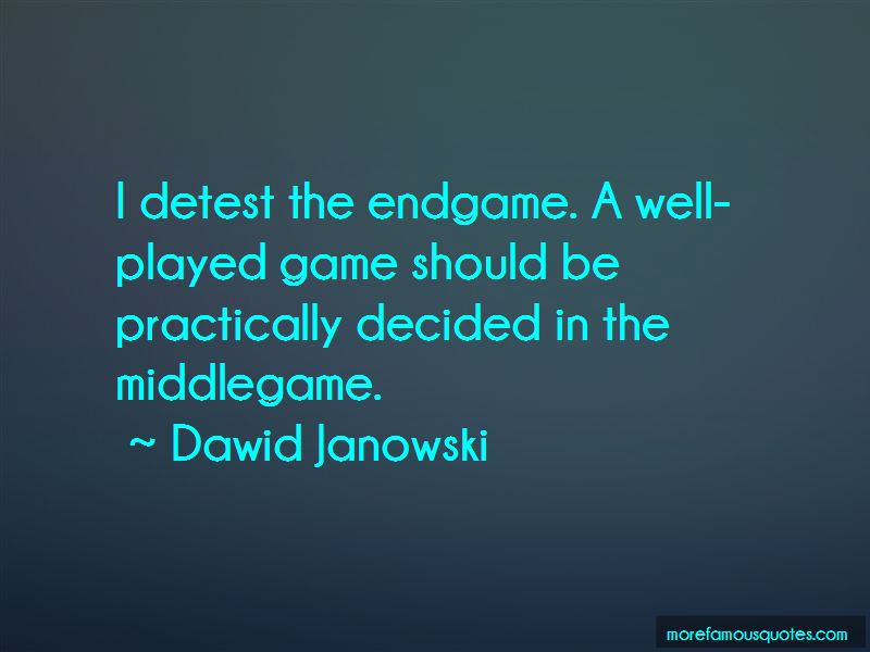Dawid Janowski Quotes
