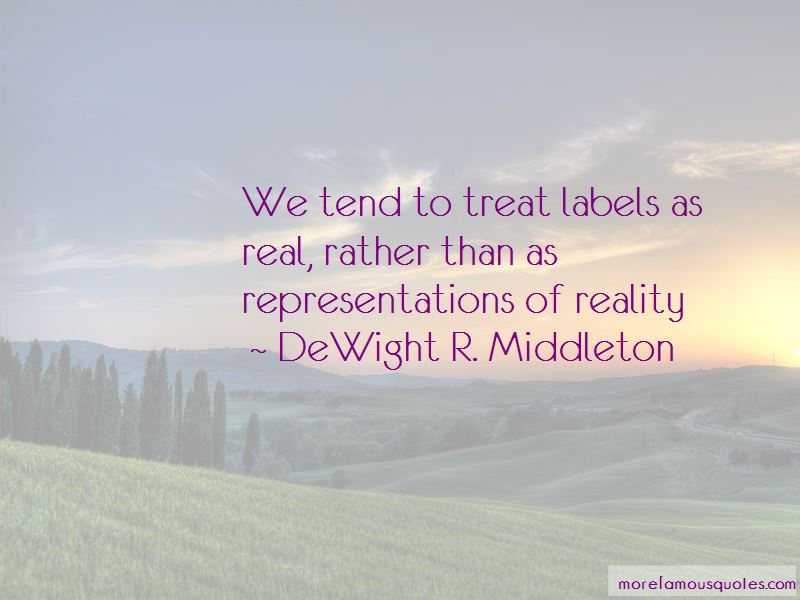 DeWight R. Middleton Quotes